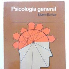 Libros de segunda mano: PSICOLOGÍA GENERAL - SILVERIO BARRIGA - EDICIONES CEAC. Lote 216436346