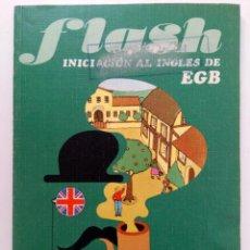 Libros de segunda mano: FLASH - INICIACIÓN AL INGLÉS DE EGB - MANGOLG / SANTILLANA (SIN USAR). Lote 216436900