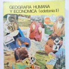 Libros de segunda mano: GEOGRAFIA HUMANA Y ECONOMICA (EDETANIA II) 2º BACHILLERATO - EDITORIAL ECIR 1987 - ¡¡NUEVO!!. Lote 216438007