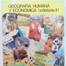 Libros de segunda mano: GEOGRAFIA HUMANA Y ECONOMICA (EDETANIA II) 2º BACHILLERATO - EDITORIAL ECIR 1987 - ¡¡NUEVO!!. Lote 216438026