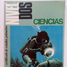 Libros de segunda mano: CIENCIAS NIVEL DOS - CERTIFICADO DE ESTUDIOS PRIMARIOS - EDITORIAL MARSIEGA. Lote 216438236