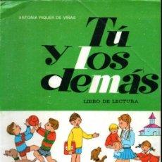 Libros de segunda mano: ANTONIA PIQUER DE VIÑAS : TÚ Y LOS DEMÁS LIBRO DE LECTURA (PRIMA LUCE, 1967). Lote 216570681