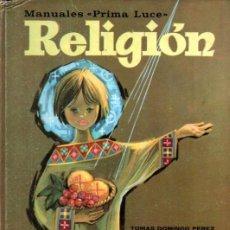 Libros de segunda mano: RELIGIÓN CURSO 3º (PRIMA LUCE, 1969). Lote 216570738