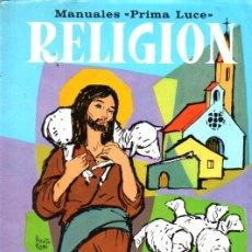 Libros de segunda mano: RELIGIÓN CURSO 2º (PRIMA LUCE, 1968). Lote 216570796