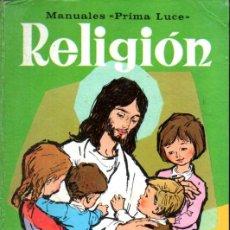 Libros de segunda mano: RELIGIÓN CURSO 1º (PRIMA LUCE, 1968). Lote 216570865