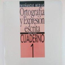 Libros de segunda mano: ORTOGRAFÍA Y EXPRESIÓN ESCRITA ENSEÑANZAS MEDIAS - CUADERNO 1 - ANAYA (NUEVO). Lote 216771431