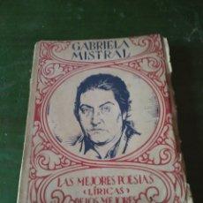 Libros de segunda mano: GABRIELA MISTRAL LAS MEJORES POESIAS LIRICAS DE LOS MEJORES POETAS. Lote 216956361