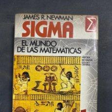 Libros de segunda mano: EL MUNDO DE LAS MATEMATICAS 1. JAMES R. NEWMAN. SIGMA. ED. GRIJALBO. BARCELONA, 1983. PAGS: 430. Lote 217062403