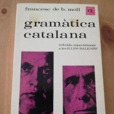 Libros de segunda mano: GRAMÀTICA CATALANA REFERIDA ESPECIALMENT A LES ILLES BALEARS (FRANCESC DE B. MOLL). Lote 217107722