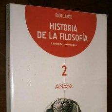 Libros de segunda mano: HISTORIA DE LA FILOSOFÍA 2º BACHILLERATO / SÁNCHEZ MECA Y MATEU ALONSO / ED. ANAYA EN MADRID 2016. Lote 217572423