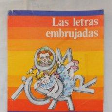 Livros em segunda mão: LAS LETRAS EMBRUJADAS - FANTASÍA Y LECTURA 3 - 1982 - SANTILLANA - RARO. Lote 217594041