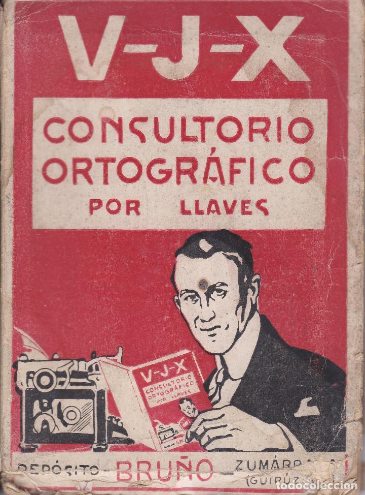 CONSULTORIO ORTOGRÁFICO AUTOR LLAVES EDITADO EN 1942 (Libros de Segunda Mano - Libros de Texto )