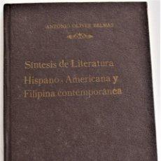 Libros de segunda mano: SÍNTESIS DE LITERATURA HISPANO-AMERICANA Y FILIPINA CONTEMPORÁNEA - ANTONIO OLIVER BELMAS AÑO 1965. Lote 217933863