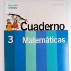 Libros de segunda mano: CUADERNO MATEMÁTICAS 3º PRIMARIA SEGUNDO TRIMESTRE - SANTILLANA (INTERIOR NUEVO). Lote 218012421