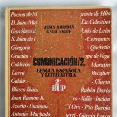 Libros de segunda mano: LENGUA ESPAÑOLA Y LITERATURA 2 BUP COMUNICACIÓN. Lote 218035752