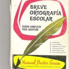 Libros de segunda mano: 1 LIBRO TEXTO - BREVE ORTOGRAFIA ESCOLAR CURSO COMPLETO VISO-AUDITIVO - MANUEL BUSTOS SOUZA. Lote 218073961