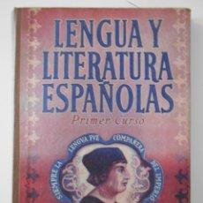 Libros de segunda mano: LENGUA Y LITERATURA ESPAÑOLAS. PRIMER CURSO. EDITORIAL LUIS VIVES, S.A. 1950. TAPA DURA. 160 PAGINA. Lote 218365228