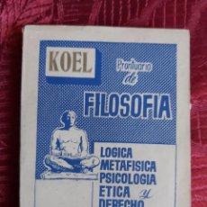 Libros de segunda mano: PRONTUARIO DE FILOSOFÍA. COLECCION UNIVERSIDAD KOEL 38... Lote 218563862