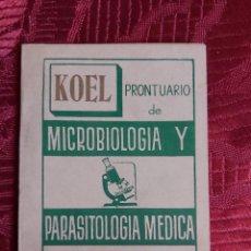 Libros de segunda mano: PRONTUARIO DE MICROBIOLOGÍA Y PARASITOLOGÍA MEDICA. COLECCION UNIVERSIDAD KOEL 26.. Lote 218564087