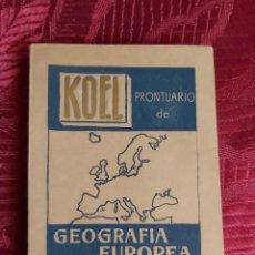Libros de segunda mano: PRONTUARIO DE GEOGRAFÍA EUROPEA. COLECCION UNIVERSIDAD KOEL 12.. Lote 218564173