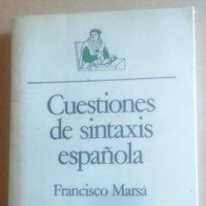 Libros de segunda mano: FRANCISCO MARSÁ, CUESTIONES DE SINTAXIS ESPAÑOLA, ARIEL, 1989. Lote 218920913