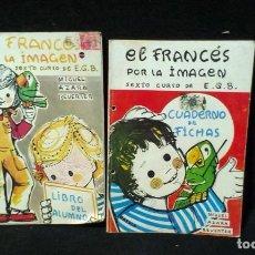 Libros de segunda mano: EL FRANCÉS POR LA IMAGEN 6º EGB - LIBRO + FICHAS. Lote 218924586