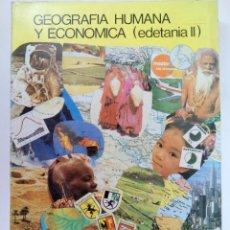 Libros de segunda mano: GEOGRAFIA HUMANA Y ECONOMICA (EDETANIA II) 2º BACHILLERATO - EDITORIAL ECIR 1987 - ¡¡NUEVO!!. Lote 219406836