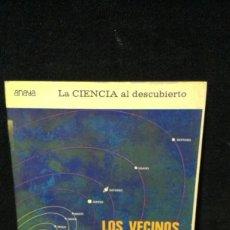 Libros de segunda mano: LOS VECINOS DE LA TIERRA (LA CIENCIA AL DESCUBIERTO) - ANAYA. Lote 220599922