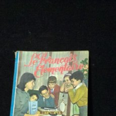 Libros de segunda mano: LE FRANCAIS ELEMENTAIRE.SM. 1967. Lote 220635360