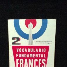 Libros de segunda mano: VOCABULARIO FUNDAMENTAL FRANCES 2 - QUESADA - EGBUP - DESPLEGABLE. Lote 220638762