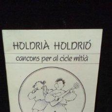 Libros de segunda mano: CANÇONS PER AL CICLE MITJÁ-HOLDRIÀ HOLDRIÒ-1986. Lote 220640393