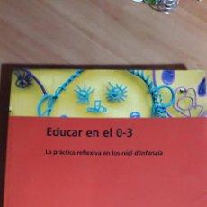 Libros de segunda mano: 11-00607 ISBN 978-84-7827-902-9 EDUCAR EN EL 0-3 EDITORIAL GRAO. Lote 220790135