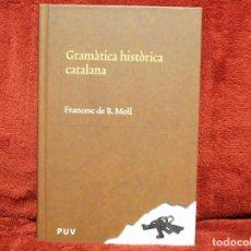 Livres d'occasion: GRAMÀTICA HISTÒRICA CATALANA (CATALÀ) FRANCESC DE B.MOLL PUV. Lote 221243421