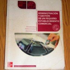 Livros em segunda mão: ADMINISTRACIÓN Y GESTIÓN DE UN PEQUEÑO ESTABLECIMIENTO COMERCIAL (CICLOS FORMATIVOS, GRADO MEDIO). Lote 221664078
