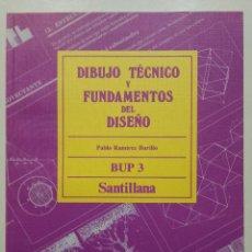 Libros de segunda mano: DIBUJO TECNICO Y FUNDAMENTOS DEL DISEÑO - 3 BUP - 3º BACHILLERATO - SANTILLANA - 1987. Lote 221744615