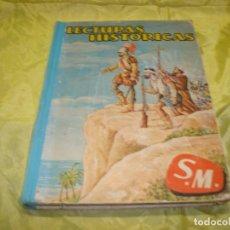 Libros de segunda mano: LECTURAS HISTORICAS. CUARTO GRADO. EDICIONES S.M, 1964. Lote 221935385