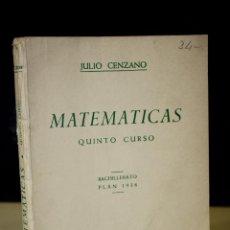 Libros de segunda mano: MATEMÁTICAS. QUINTO CURSO. ÁLGEBRA Y TRIGONOMETRÍA. CENZANO, JULIO.. Lote 221955168