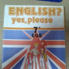 Libros de segunda mano: ENGLISH? YES, PLEASE. 7º E.G.B. EDITORIAL EDELVIVES. Lote 222010635