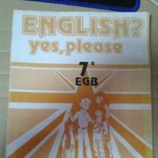 Libros de segunda mano: ENGLISH? YES, PLEASE. 7º E.G.B. EDITORIAL EDELVIVES. LIBRO DEL PROFESOR. Lote 222010776