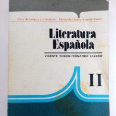 Libros de segunda mano: LITERATURA ESPAÑOLA II - VICENTE TUSON, FERNANDO LÁZARO - ANAYA. Lote 222252195