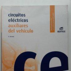 Libros de segunda mano: CIRCUITOS ELECTRICOS AUXILIARES DEL VEHICULO. MANTENIMIENTO DE VEHICULOS AUTOPROPULSADOS - EDITEX. Lote 222255547