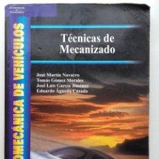 Libros de segunda mano: TECNICAS DE MECANIZADO - ELECTROMECANICA DE VEHICULOS - THOMPSON / PARANINFO - 2004. Lote 222255810