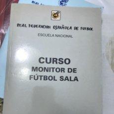 Libros de segunda mano: CURSO MONITOR DE FÚTBOL SALA. Lote 222259418