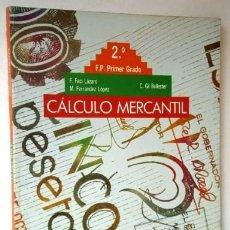 Libros de segunda mano: CÁLCULO MERCANTIL 2º FP / PRIMER GRADO POR FACI, FERRÁNDEZ Y GIL DE ED. ANAYA EN BARCELONA 1990. Lote 222260677