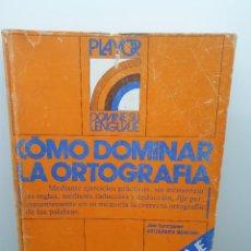 Libros de segunda mano: CÓMO DOMINAR LA ORTOGRAFÍA. PLAYOR. DOMINE SU LENGUAJE. AUTOAPRENDIZAJE.. Lote 222295302