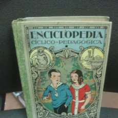 Libros de segunda mano: ENCICLOPEDIA CICLICO PEDAGOGICA. GRADO MEDIO.JOSE DALMAU CARLES. 1940.. Lote 279411618