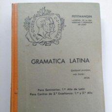 Libros de segunda mano: GRAMÁTICA LATINA PETITMANGIN - EDITORIAL PAX 1942. Lote 222348456