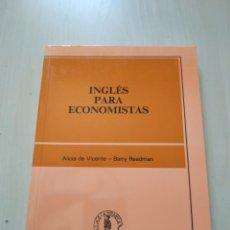 Libros de segunda mano: INGLÉS PARA ECONOMISTAS - ALICIA DE VICENTE / BARRY READMAN. Lote 222407101