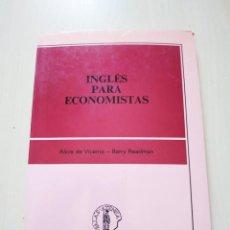 Libros de segunda mano: INGLÉS PARA ECONOMISTAS - ALICIA DE VICENTE / BARRY READMAN. Lote 222620123