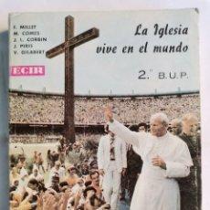 Libros de segunda mano: LA IGLESIA VIVE EN EL MUNDO 2 BUP ECIR. Lote 223145167
